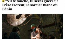 """""""S'il te touche, tu seras guéri !"""" : Frère Florent, le sorcier blanc du Bénin"""